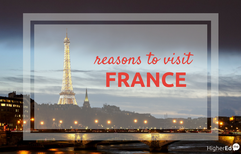 Reasons why you should visit France